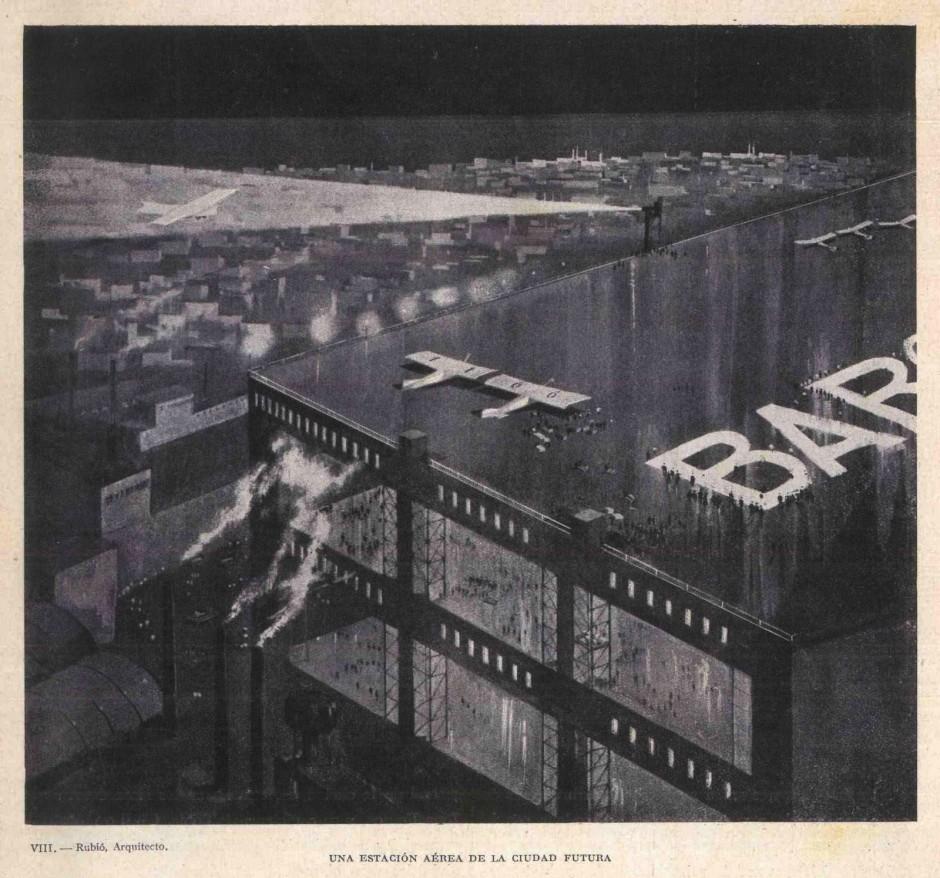 """Nicolau M. Rubió i Tudurí y Raimon Argilés, Estación aérea de la Ciudad Futura, 1929. Fuente: """"La Barcelona Futura"""", Butlletí de la Cambra Mercantil, núm. 100, julio de 1930. AHCB"""